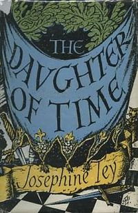 a literary analysis of the daughter of time by josephine tey But was he really the child murderer he is painted as in the history books  his  innocence is josephine tey's 1951 crime novel, the daughter of time  but  was it in character for richard iii to commit such a terrible crime.